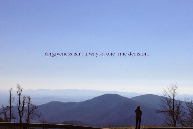 forgivenessisntalwaysaonetimedecision